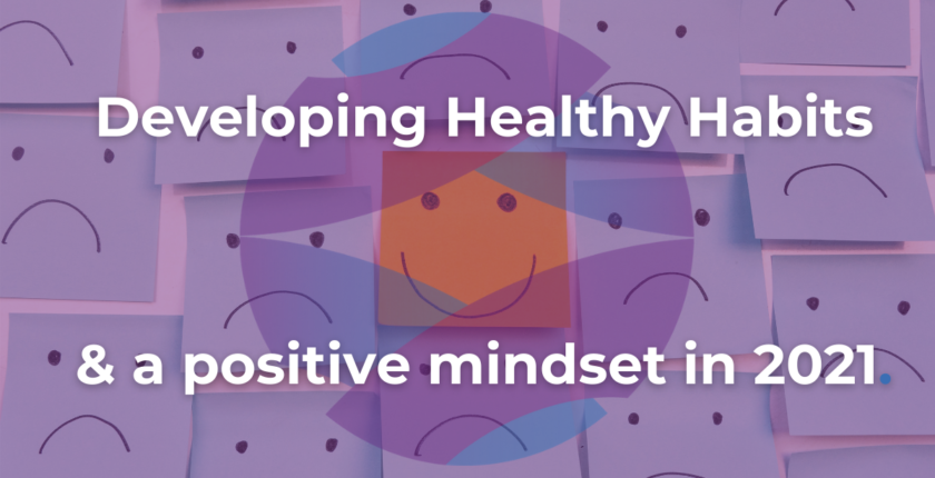 Developing Healthy Habits and a Positive Mindset in 2021